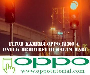 Fitur Kamera OPPO Reno 4 Untuk Memotret di Malam Hari