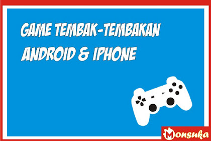 8 Game Tembak-Tembakan Gratis Untuk Android dan iOS yang Sangat Populer
