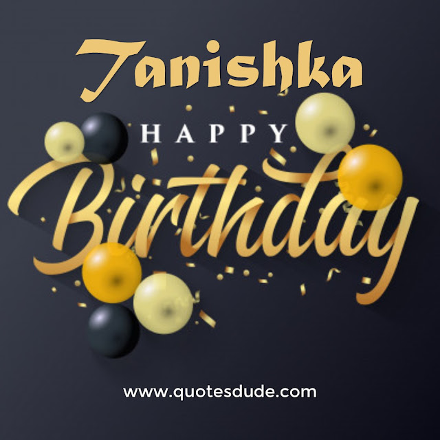 Tanishka Chaturvedi Birthday Wishes.