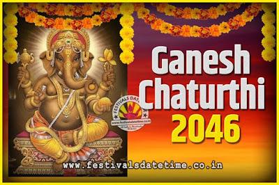 2046 Ganesh Chaturthi Pooja Date and Time, 2046 Ganesh Chaturthi Calendar