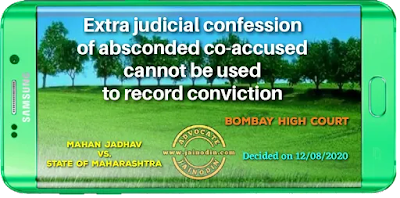 Extra judicial confession of absconded co-accused cannot be used to record conviction