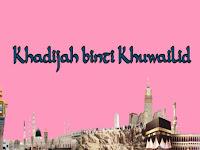 11 Hal Penting dalam Perjalanan Khadijah Bintu Khuwailid
