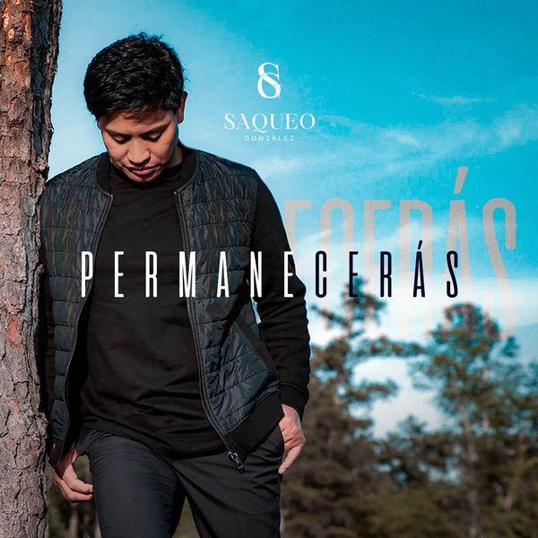 Saqueo Gonzalez – Permanecerás 2021 (Exclusivo WC)