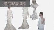 3 diy wedding dress ideas for beginners