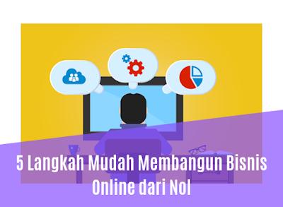 5 Langkah Mudah Membangun Bisnis Online dari Nol