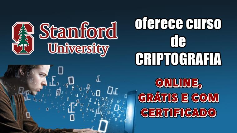 Universidade de Stanford oferece curso online de Criptografia - gratuito e com certificado