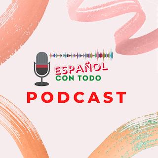 Español con todo podcast