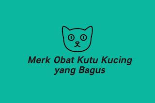 Merk Obat Kutu Kucing Terbaik