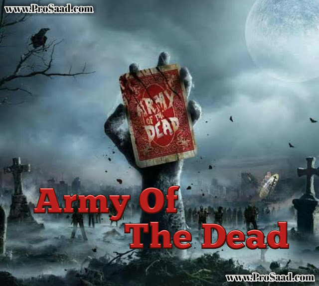 Army Of The Dead Full Zombie Movie Watch and Download