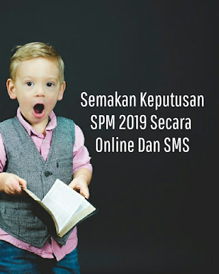 Semakan Keputusan SPM Tahun 2019 Secara Online Dan SMS