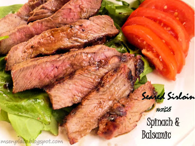 Seared Sirloin w/ Spinach and Balsamic