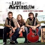 Lady Antebellum Love Don't Live Here Country Music Lyrics