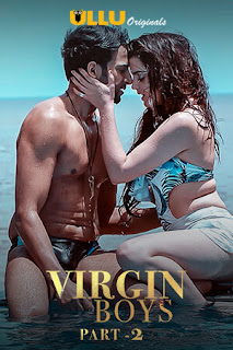Virgin Boys (2020) Part 2 Hindi Web Series Ullu 480p 720p HD