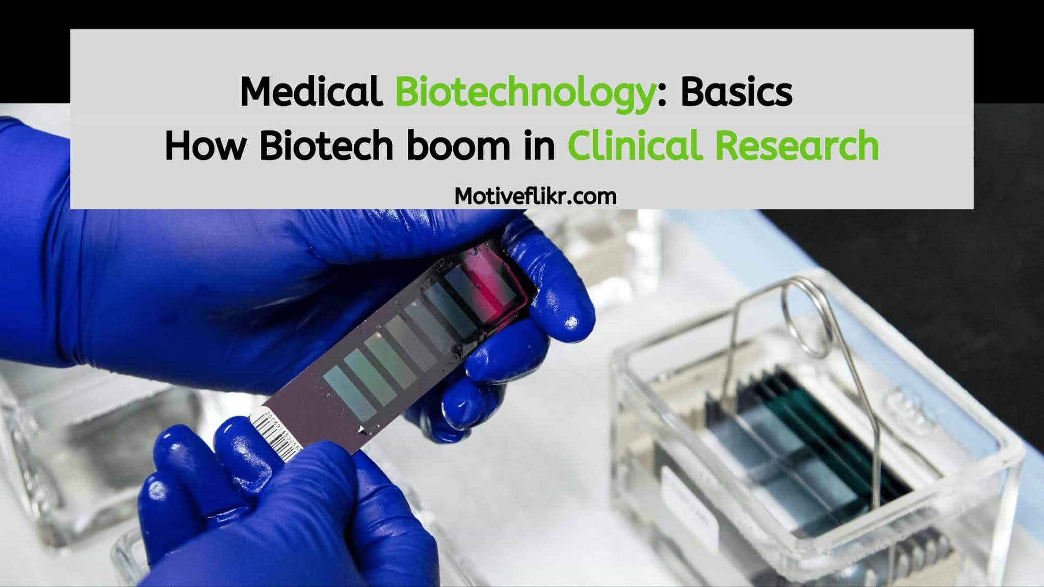 Medical Biotechnology: How it Boom the Clinical Health Market