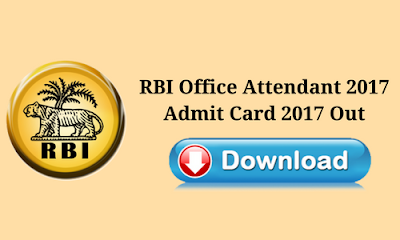 RBI Office Attendant 2017: Admit Card 2017 Out