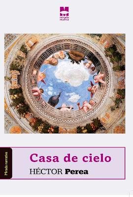Casa de cielo, relatos de Héctor Perea