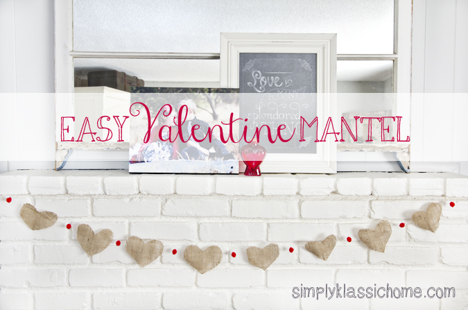 Easy Valentine's Day Mantel Decor