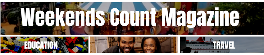 Weekends Count Magazine - Traveling with Family, Building a Family Business, and Managing Money.