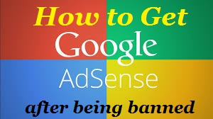 How to get an adsense account after being banned