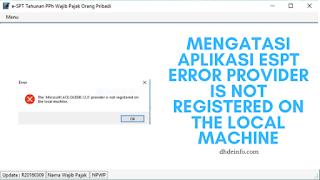 "Mengatasi Aplikasi eSPT error ""The Microsoft.ACE.OLEDB. 12.0' provider is not registered on the local machine"