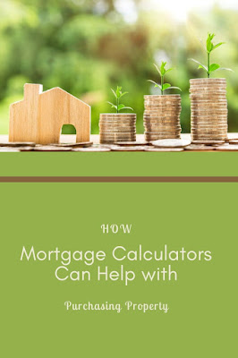 How Mortgage Calculators Can Help with Purchasing Property