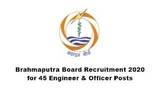 Brahmaputra Board Recruitment 2020 for 45 Engineer & Officer Posts