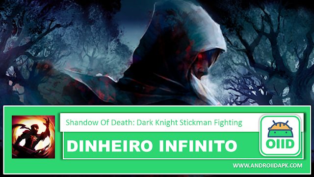 Shadow of Death: Dark Knight – Stickman Fighting  – APK MOD HACK – Dinheiro Infinito