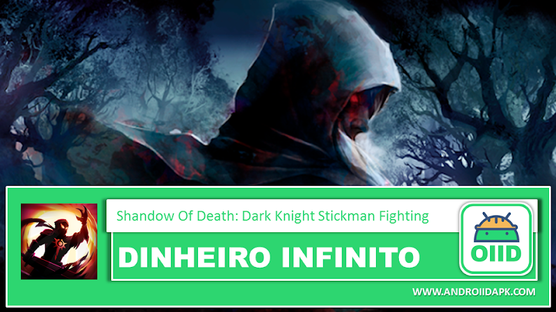 Shadow of Death: Dark Knight – Stickman Fighting  – APK MOD HACK – Dinheiro Infinito