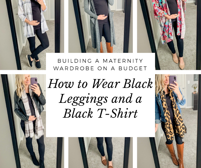 Building a Maternity Wardrobe on a Budget- How to Wear Black Leggings and a Black T-Shirt