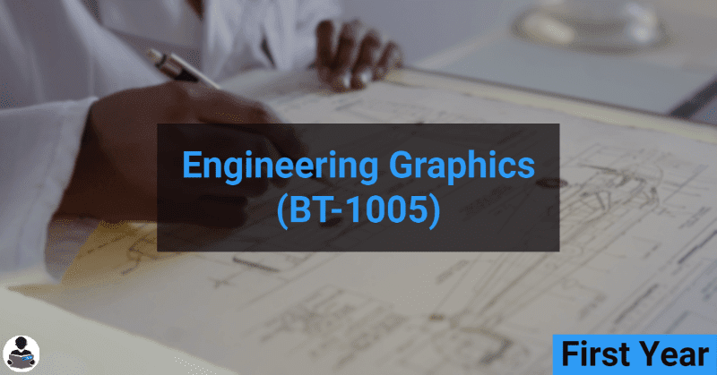 Engineering Graphics (BT-1005) RGPV notes CBGS Bachelor of engineering