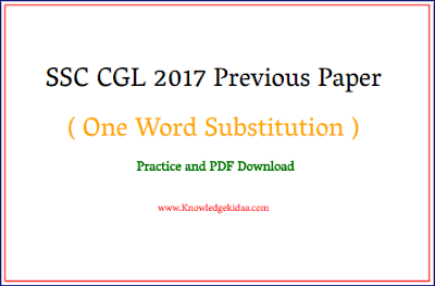 SSC CGL 2017 Previous Paper ( One Word Substitution ) Practice and  PDF Download