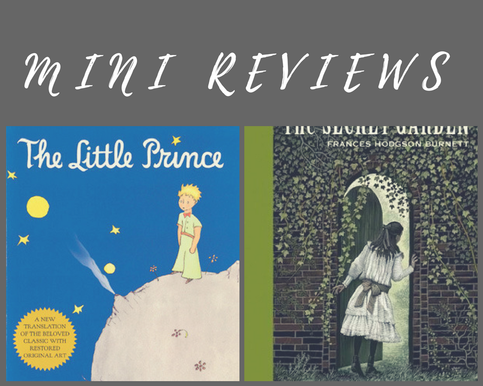 Read All The Things Mini Reviews The Little Prince The Secret Garden I Apologize For Hating Your Childhood Favorites