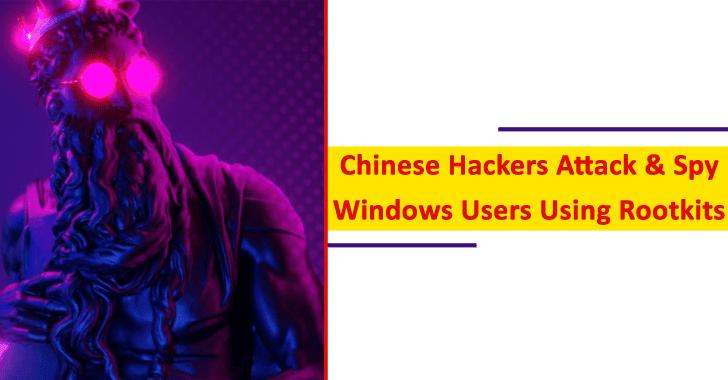 Chinese Hackers Attack & Spy Windows Users Using Rootkits