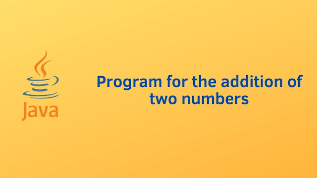 Java program for Addition of two numbers