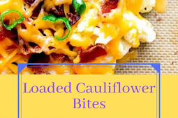 Loaded Cauliflower Bites