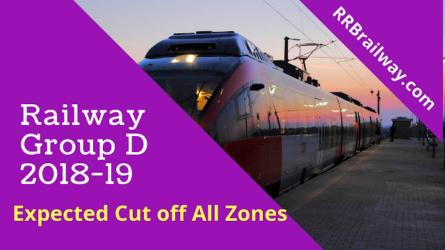 RRB Railway Group D 2018-19 Expected Cut off All Zones | All Regions | Check here