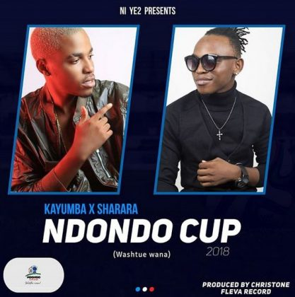 Download Mp3 | Kayumba ft Sharara - Washtue na Wana (NdondoCup 2018)