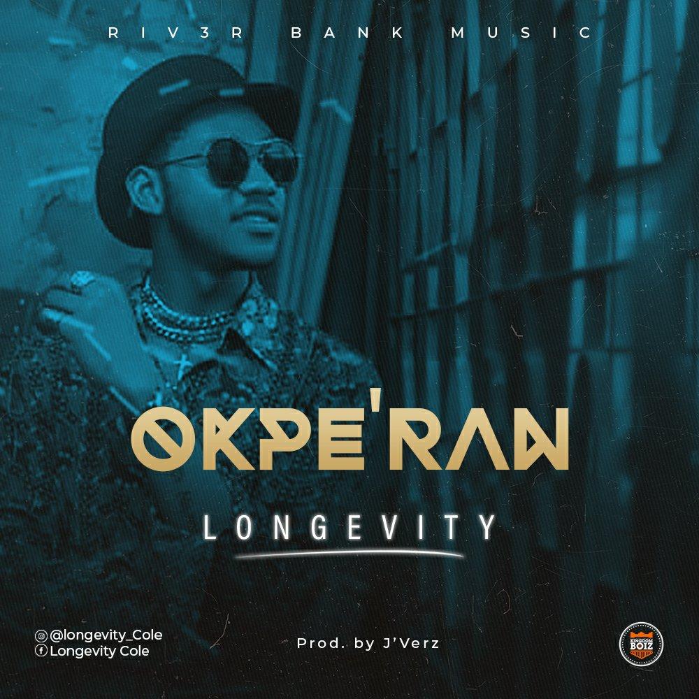 Longevity - Okpe'ran Mp3 Download