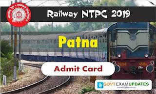 RRB NTPC Patna Admit Card 2019