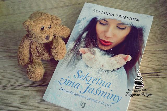 """Kobieca siła i intuicja - recenzja książki #177 - Adrianna Trzepiota """"Sekretna zima Jaśminy"""""""