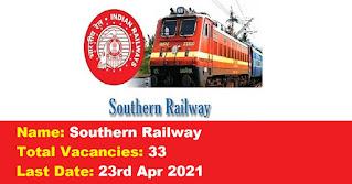 Southern Railway Recruitment - 33 GDMO - Last Date: 23rd Apr 2021