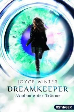 Bücherblog. Rezension. Buchcover. Dreamkeeper - Die Akademie der Träume (Band 1) von Joyce Winter. Fantasy. Jugendbuch. Verlagsgruppe Oetinger.