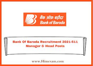 Bank Of Baroda Recruitment 2021-511 Manager & Head Posts