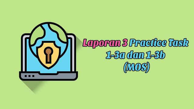 Laporan 3 Practice Task 1-3a dan 1-3b (MOS)