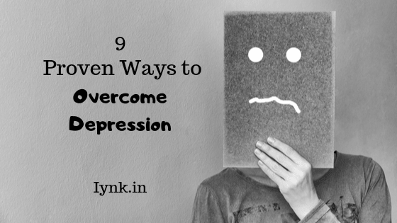 9 proven ways to overcome depression