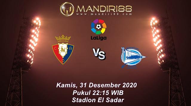Prediksi Osasuna Vs Deportivo Alaves, Kamis 31 Desember 2020 Pukul 22.15 WIB