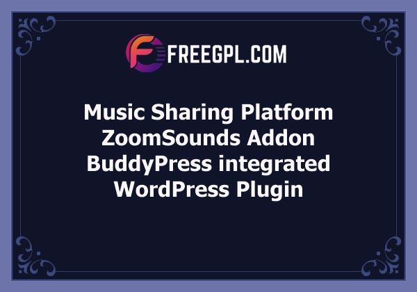 Music Sharing Platform – for WordPress / ZoomSounds Addon, BuddyPress Integrated Free Download