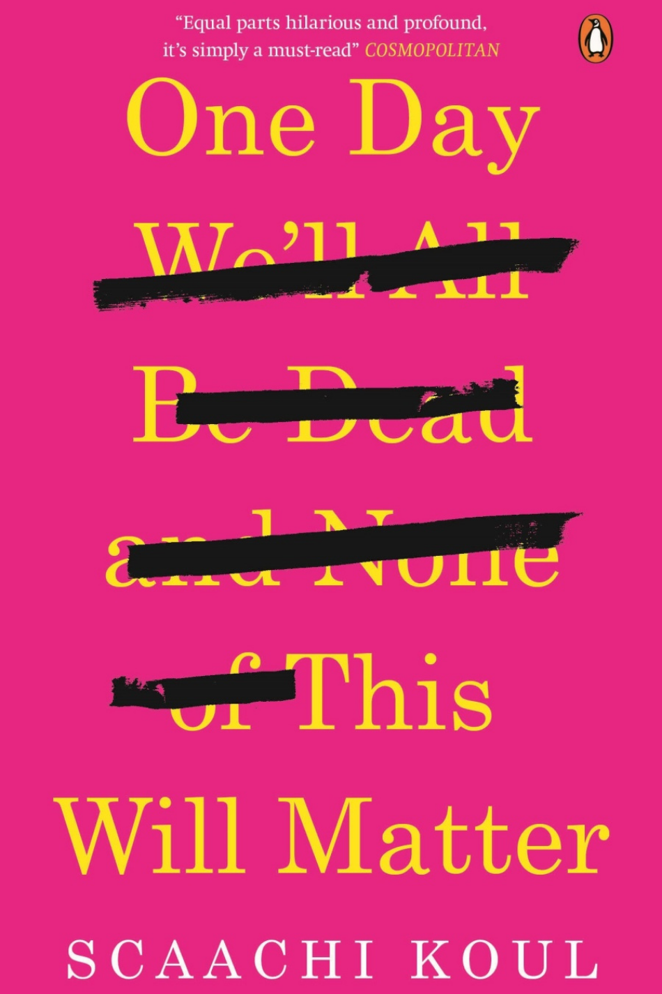 One Day We'll All Be Dead and None of This Will Matter Scaachi Koul