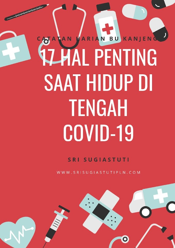 17 HAL PENTING SAAT HIDUP DI TENGAH COVID -!9 ( 32 )