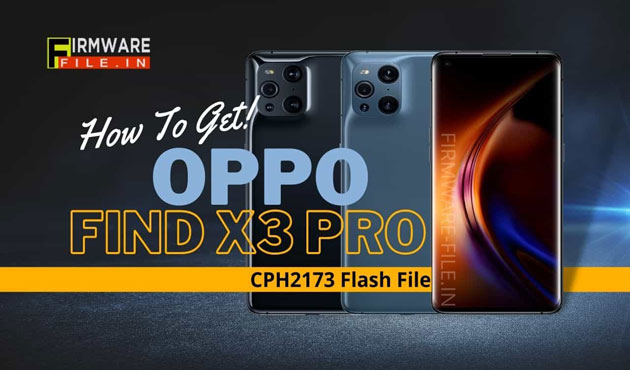 How To Get Oppo Find X3 Pro CPH2173 Flash File